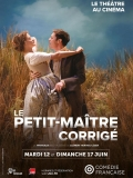 Le Petit-Maître corrigé (Comédie-Française / Pathé Live)><div class =